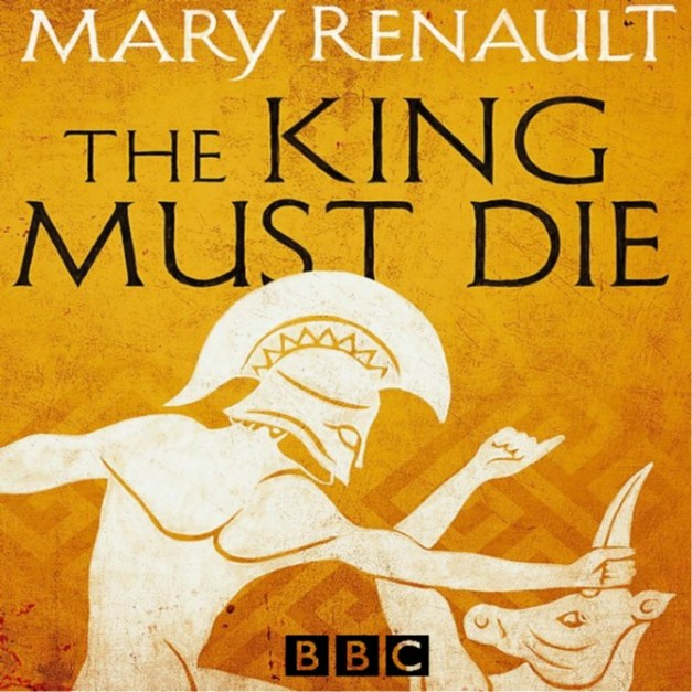The King Must Die – Mary Renault