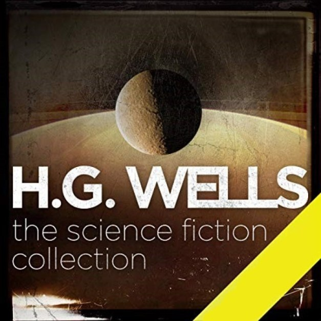 H. G. Wells (The Science Fiction Collection)