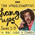 Tom Wrigglesworths Hang-Ups