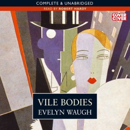 Vile Bodies – Evelyn Waugh