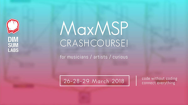 MaxMSP 26th, 28th, 29th of March 2018