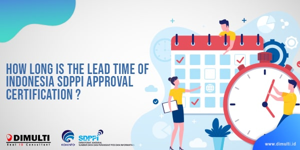 lead time of Indonesia SDPPI Approval