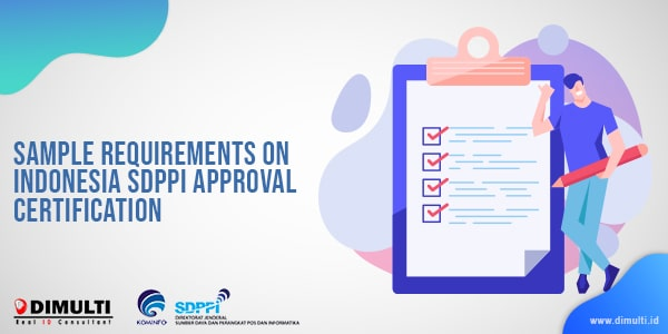 sample requirements on Indonesia SDPPI Approval