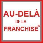 FRANCHISE AU DELA DE LA FRANCHISE
