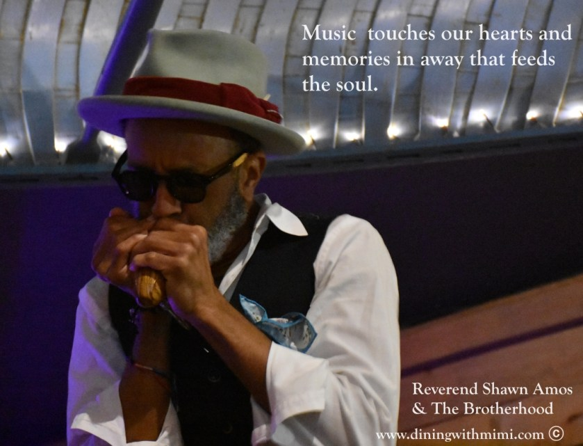 "Quote ""Music touches our hearts and memories in away that feeds our soul"" Mimi Woodham Photo Reverend Shawn Amos & The Brotherhood"