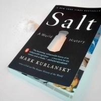 Sarea. O istorie a lumii de Mark Kurlansky - Microistoria unei resurse care a schimbat lumea