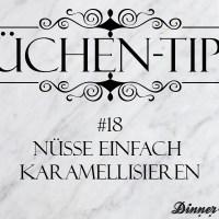 Küchentipp #18: Nüsse einfach karamellisieren