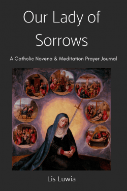 5 Ways to Live out the Sorrows of Mary - Diocese Events