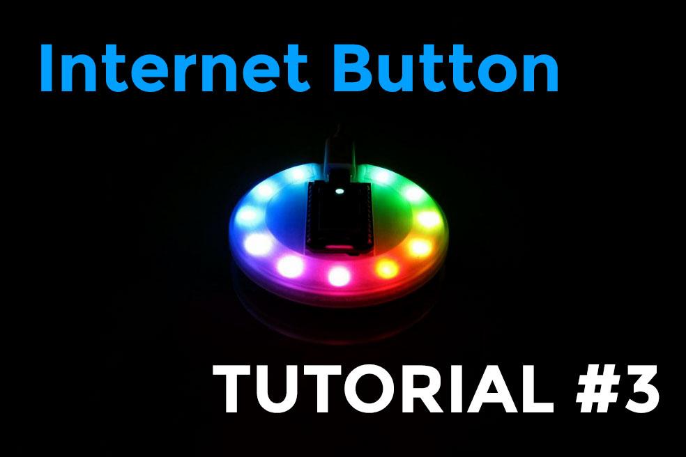 Internet Button: push my buttons (tutorial #3)