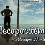 Recapacitemos – parte 1