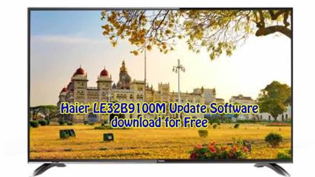 Haier LE32B9100M Update Software