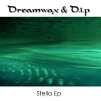 Album de musique Dreamwax & D.I.P - Stella Ep