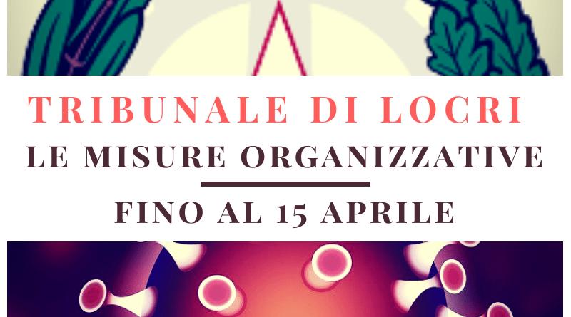 Tribunale di Locri – Le misure Organizzative fino al 15 aprile 2020 (provv. del 30.03.2020)