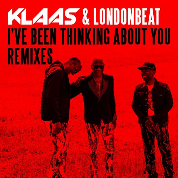remixes: KLAAS – I've Been Thinking About You (and Londonbeat)