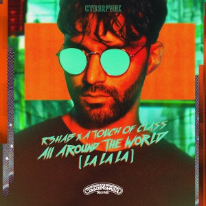 remixes: R3HAB - All Around The World (and A Touch Of Class)