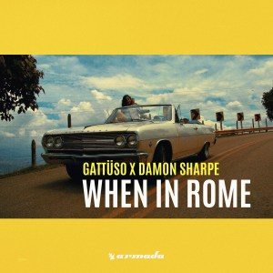 remixes: GATTÜSO - When In Rome (and Damon Sharpe)