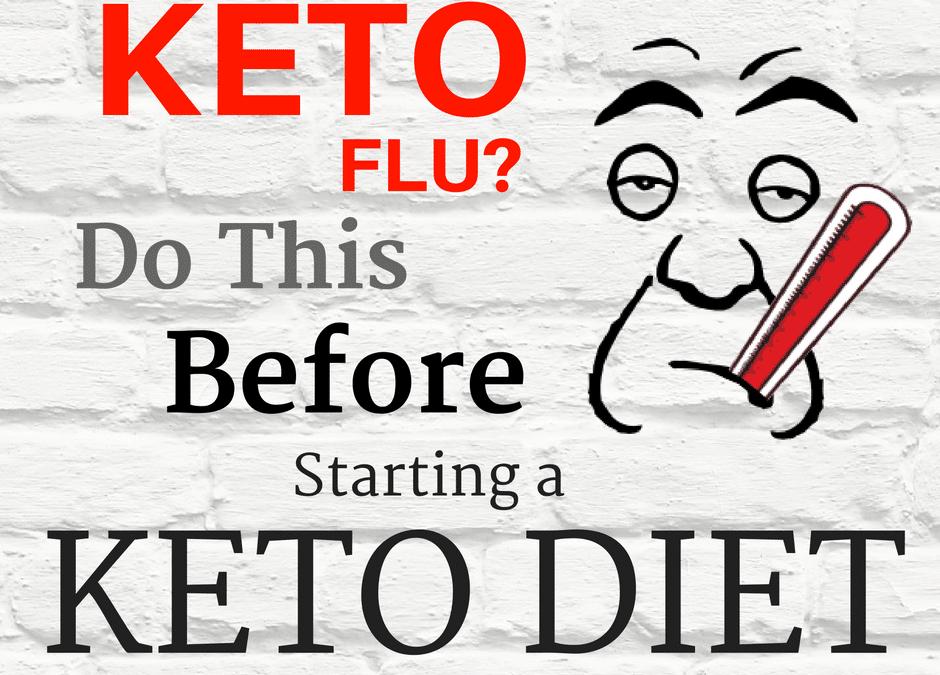 Keto Flu Symptoms: Do This Before Starting a Keto Diet