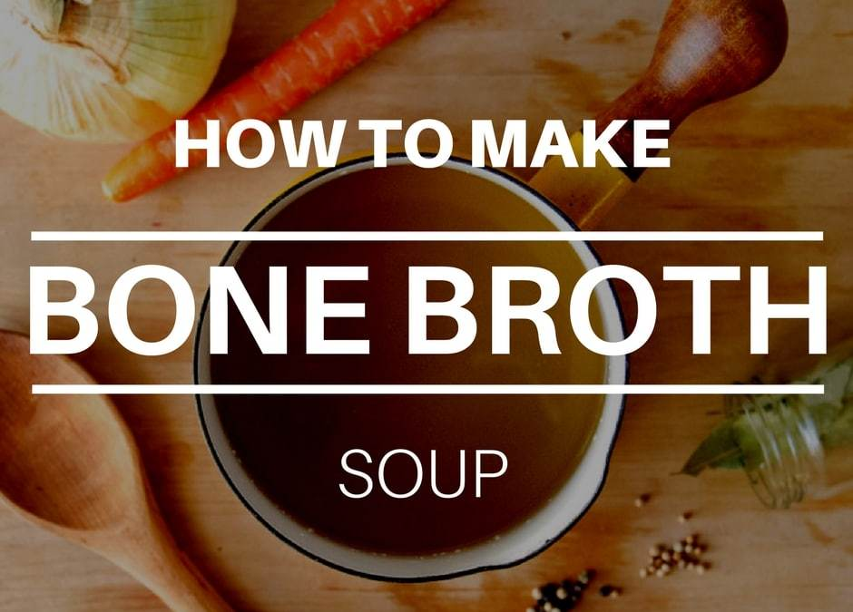 How To Make Bone Broth: Health Benefits   Weight loss And Nutrition Facts