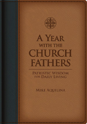 Fathers of the Church with Mike Aquilina 3