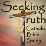 Seeking Truth with Sharon Doran - Catholic Bible Study 1