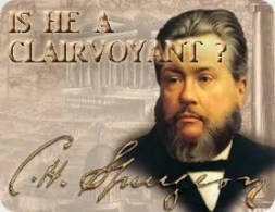 Charles Haddon Spurgeon - Is he a clairvoyant