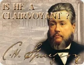 Charles Haddon Spurgeon – Is he a clairvoyant