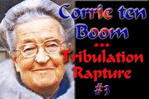 Corrie ten Boom-The Rapture-Part3