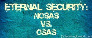 Eternal Security-NOSASvsOSAS