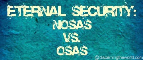 Eternal Security -NOSASvsOSAS