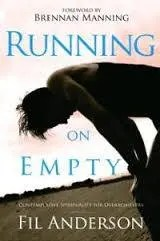 Fil Anderson-Running on Empty ContemplativeS piritualityf or Over achievers