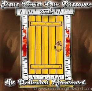 JesusChirstandHisPassoverandHisUnlimitedAtonemen