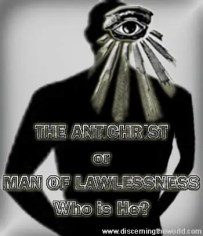 The Antichrist or Man of Lawlessness - Who Is He