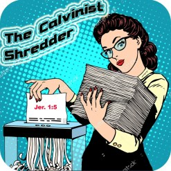 The Calvinist Shredder Jeremiah 1:5