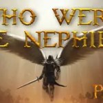 WHO WERE THE NEPHILIM (Part 2)