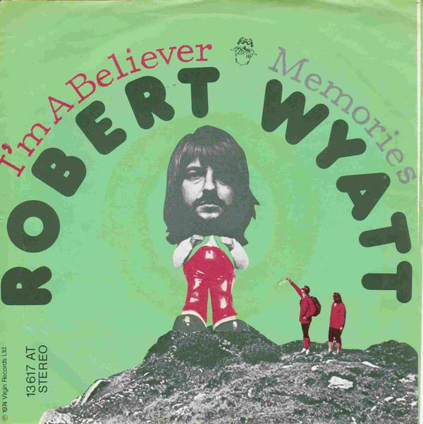 "robert wyatt i'm a believer 45 giri singolo 7"""