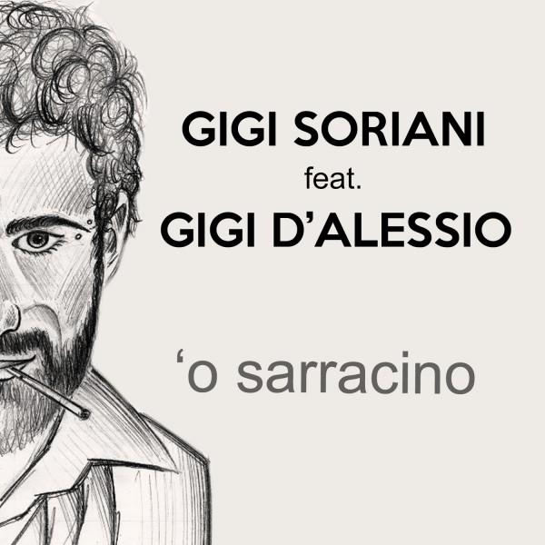 copertina o sarracino 600x600 GIGI SORIANI feat. GIGI DALESSIO O SARRACINO