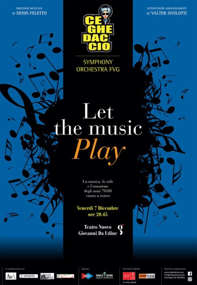 """evento friuli 07 12 2018 let the music play ceghedaccio symphony orchesta fvg a udine let the music play manifesto 70x100 692x1000 07.12.2018   """"Let The Music Play"""" Ceghedaccio Symphony Orchesta Fvg a Udine"""