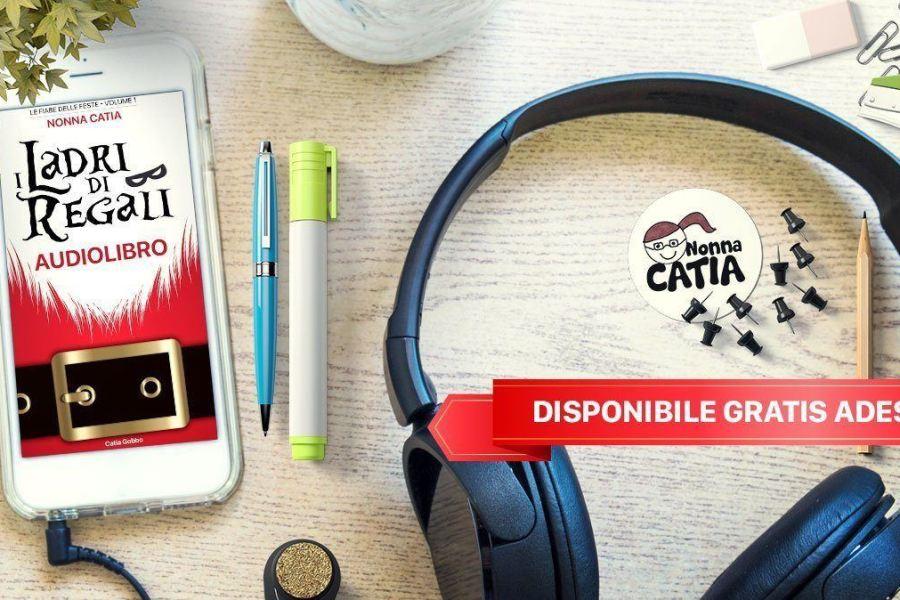 """Audiolibro di Natale gratuito """"I Ladri di Regali"""" di Nonna Catia"""