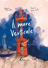 Il mare verticale - La copertina del fumetto di Brian Freschi e Ilaria Urbinati