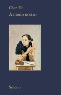 La copertina del libro A modo nostro di Chen He