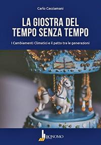 La copertina di La giostra del tempo senza tempo, di Carlo Cacciamani