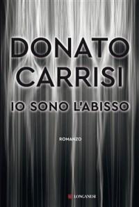 La copertina di Io sono l'abisso, romanzo di Donato Carrisi