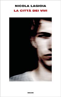 La copertina del libro La città dei vivi, di Nicola Lagioia
