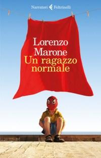 La copertina di Un ragazzo normale, di Lorenzo Marone, che parla a modo suo della morte del giornalista Giancarlo Siani