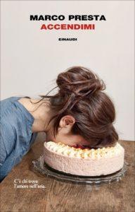 La copertina di Accendimi, di Marco Presta (2017)