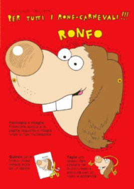 I Ronfi e la Superamicizia Ratigher Maschera