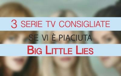 I nostri consigli – 3 serie tv da guardare se avete amato Big little lies