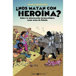 Portada de Juan Carlos Usó — ¿Nos matan con heroína?