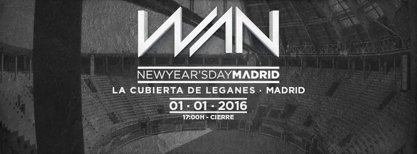 01 01 2016 WAN FESTIVAL NYE MADRID + PREZZI PREVENDITE BIGLIETTI TAVOLI PACCHETTI HOTEL