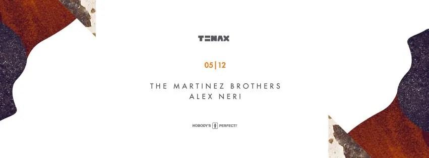 SABATO 05 12 2015 TENAX FIRENZE THE MARTINEZ BROTHERS + PREZZI PREVENDITE BIGLIETTI TAVOLI HOTEL + PULLMAN